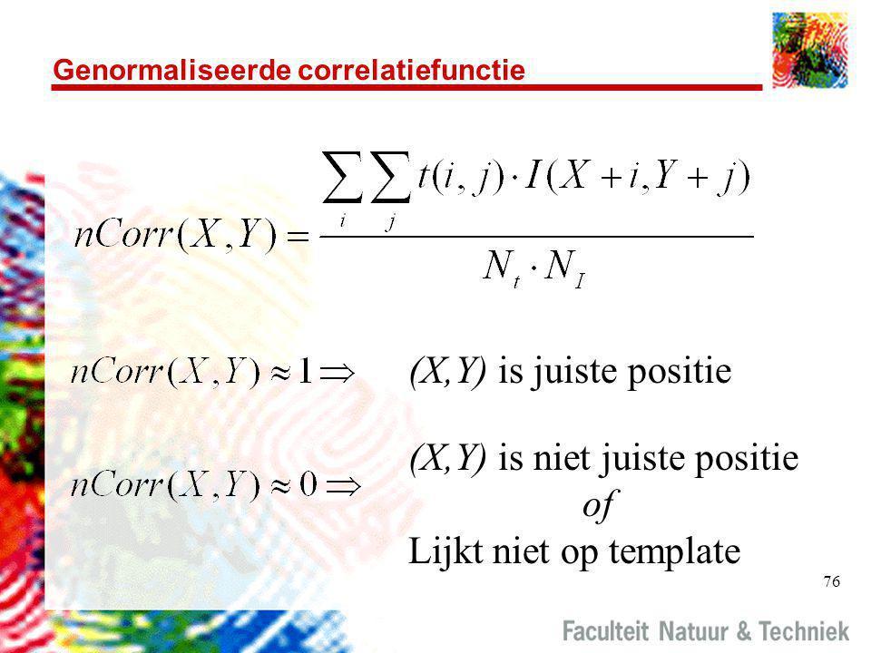 76 Genormaliseerde correlatiefunctie (X,Y) is juiste positie (X,Y) is niet juiste positie of Lijkt niet op template