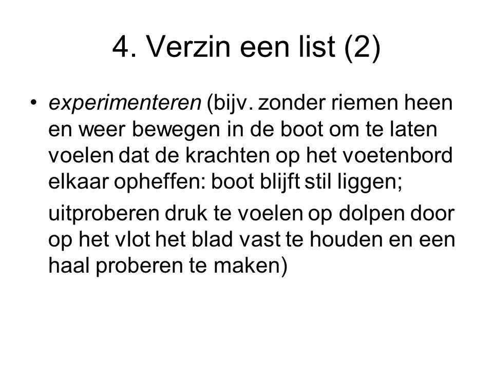 4.Verzin een list (2) •experimenteren (bijv.