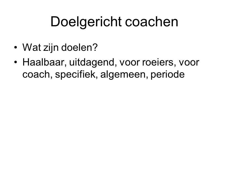 Doelgericht coachen •Wat zijn doelen.