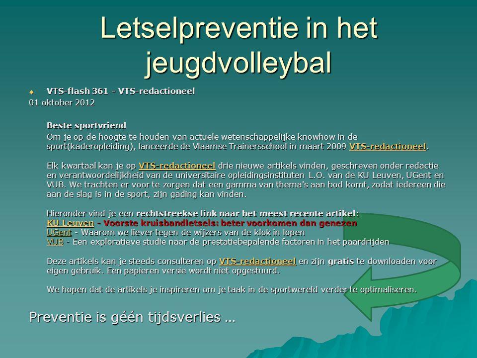Letselpreventie in het jeugdvolleybal  VTS-flash 361 - VTS-redactioneel 01 oktober 2012 Beste sportvriend Om je op de hoogte te houden van actuele we
