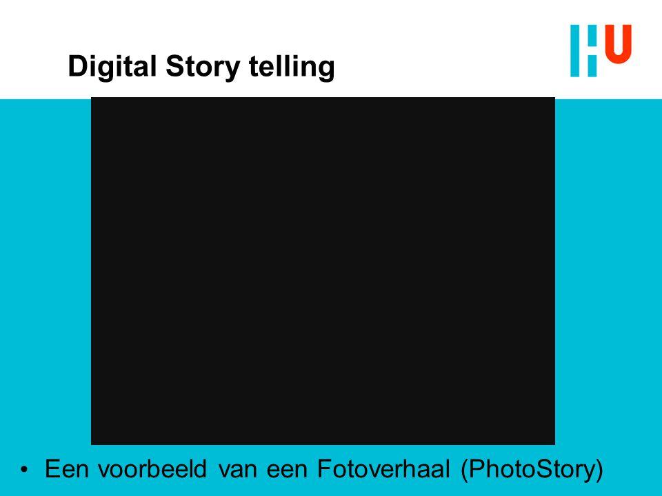 Digital Story telling • Een voorbeeld van een Fotoverhaal (PhotoStory)