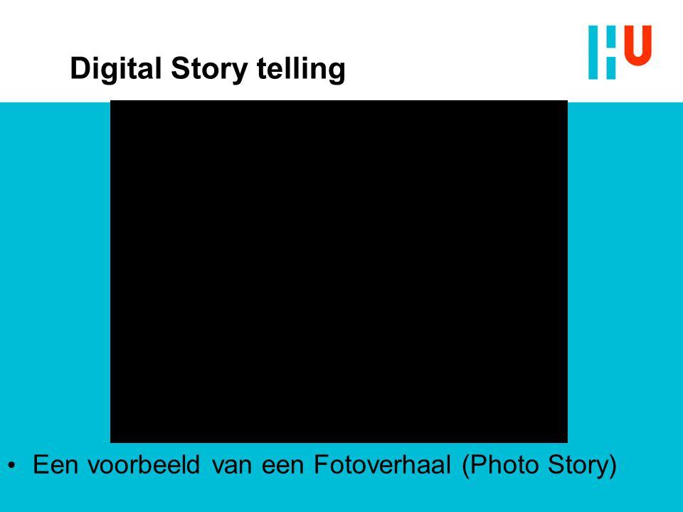 Digital Story telling • Een voorbeeld van een Fotoverhaal (Photo Story)