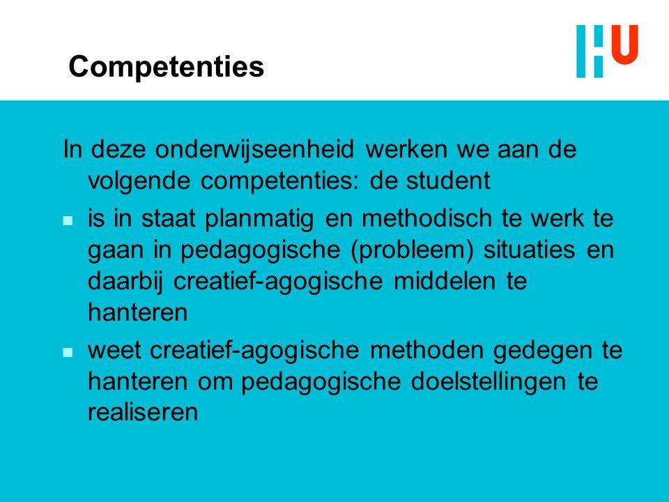 Competenties In deze onderwijseenheid werken we aan de volgende competenties: de student  is in staat planmatig en methodisch te werk te gaan in peda