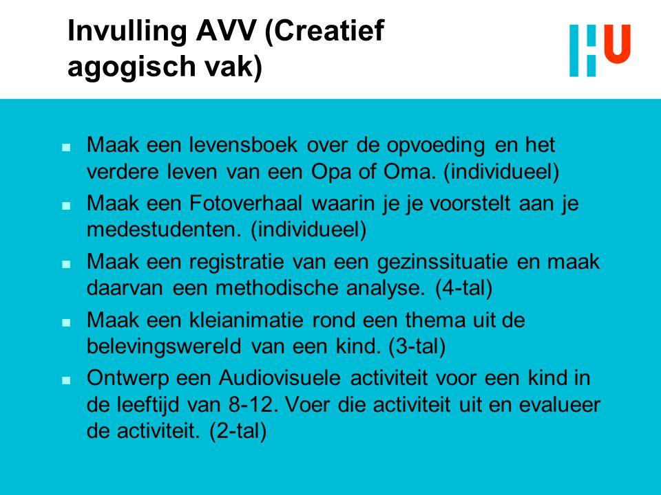 Invulling AVV (Creatief agogisch vak)  Maak een levensboek over de opvoeding en het verdere leven van een Opa of Oma. (individueel)  Maak een Fotove