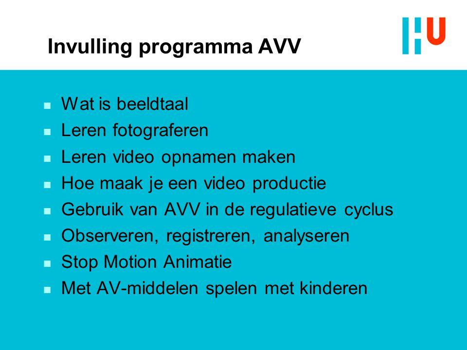 Invulling programma AVV  Wat is beeldtaal  Leren fotograferen  Leren video opnamen maken  Hoe maak je een video productie  Gebruik van AVV in de