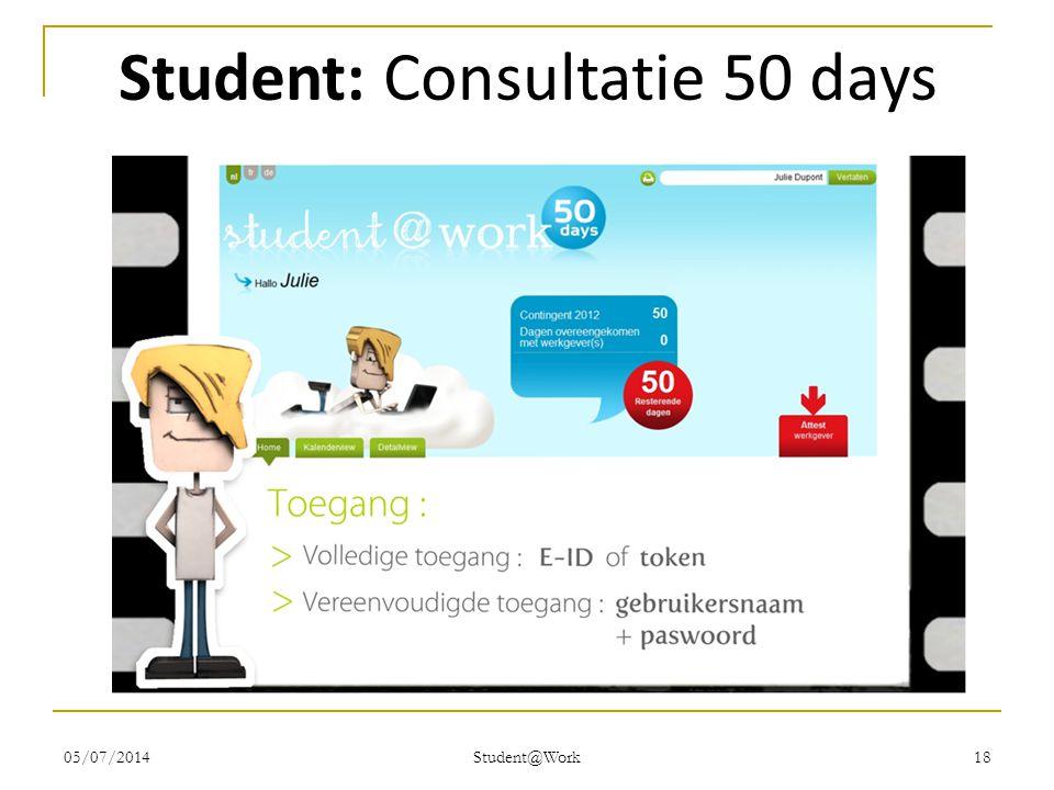05/07/2014 Student@Work 18 Student: Consultatie 50 days