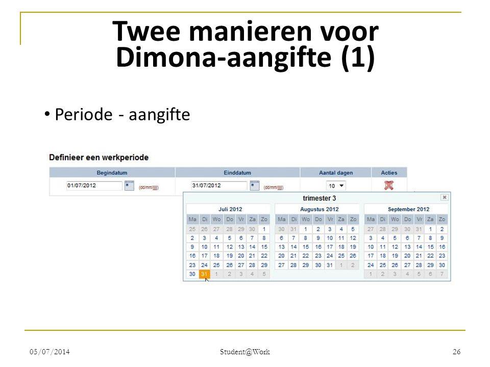 05/07/2014 Student@Work 26 Twee manieren voor Dimona-aangifte (1) • Periode - aangifte