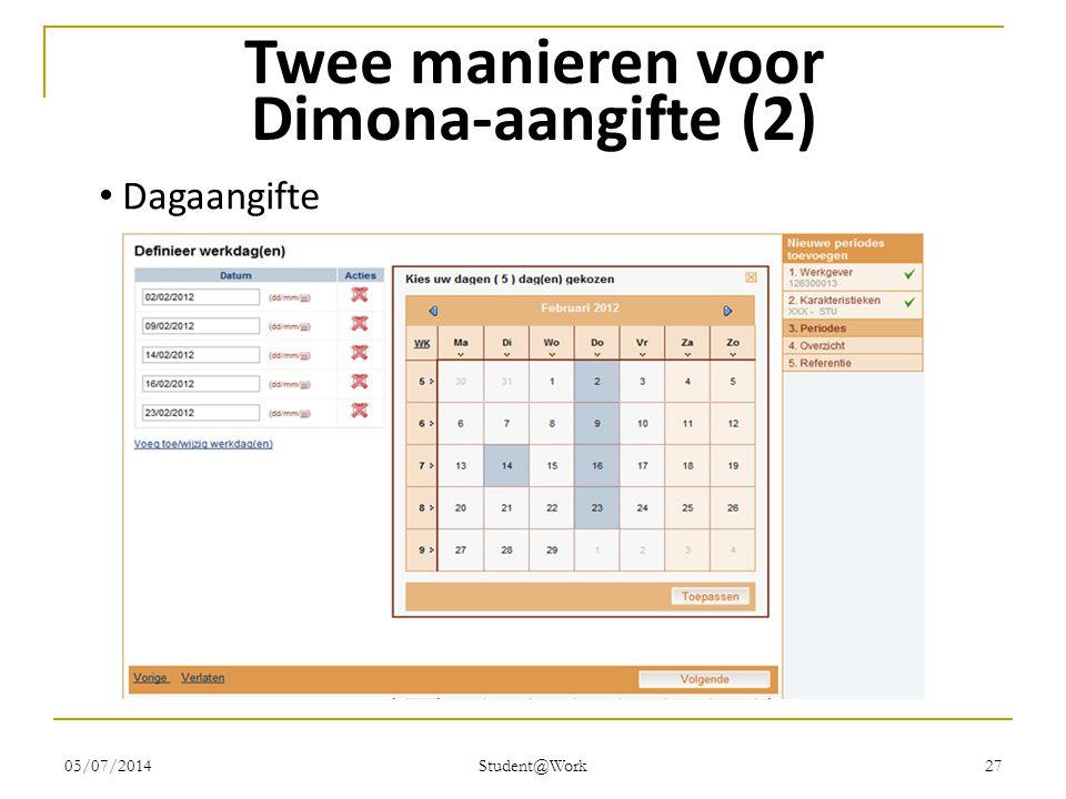 05/07/2014 Student@Work 27 Twee manieren voor Dimona-aangifte (2) • Dagaangifte