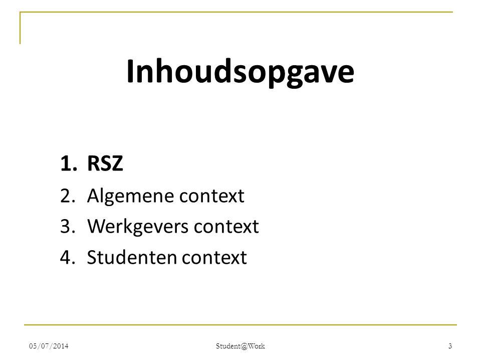 Student@Work 3 Inhoudsopgave 1.RSZ 2.Algemene context 3.Werkgevers context 4.Studenten context