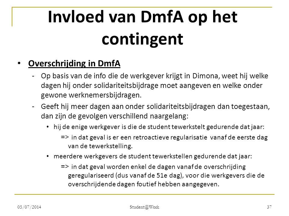 05/07/2014 Student@Work 37 Invloed van DmfA op het contingent • Overschrijding in DmfA -Op basis van de info die de werkgever krijgt in Dimona, weet h