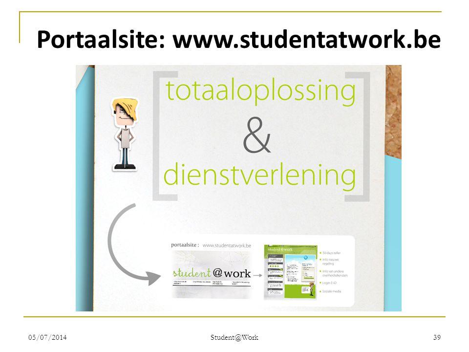 05/07/2014 Student@Work 39 Portaalsite: www.studentatwork.be