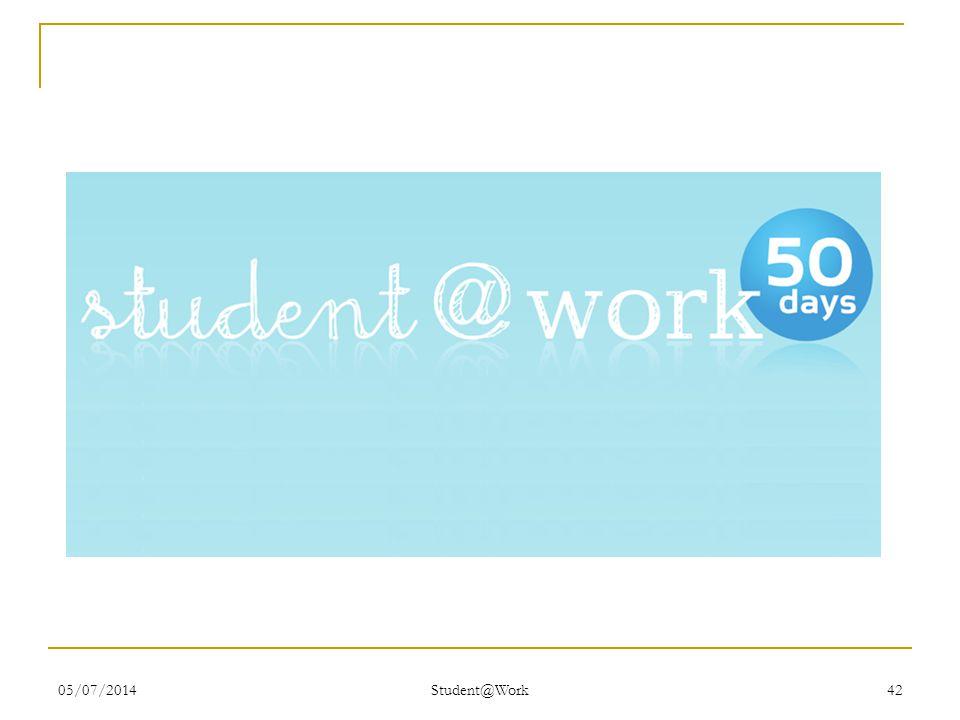 05/07/2014 Student@Work 42