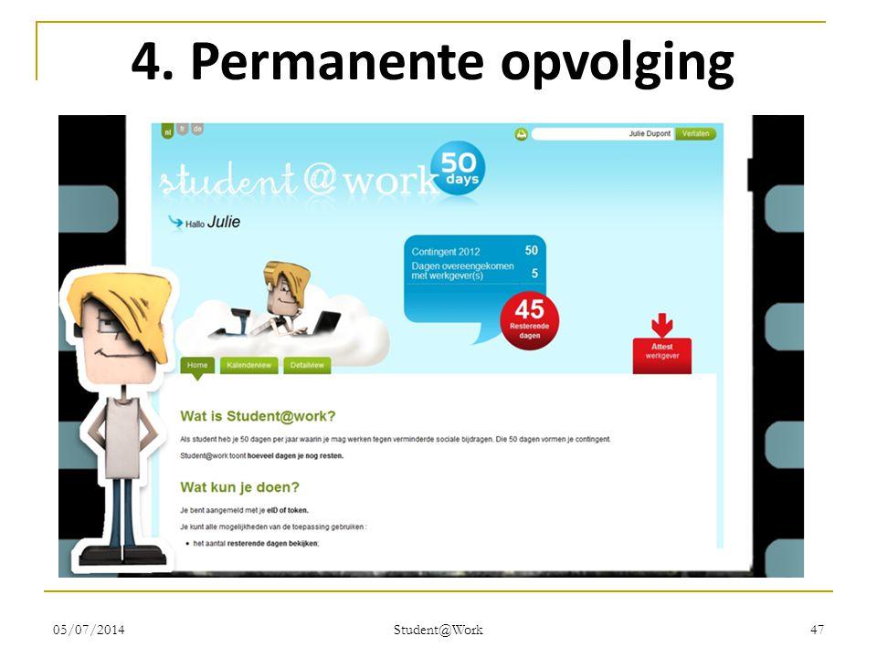 05/07/2014 Student@Work 47 4. Permanente opvolging