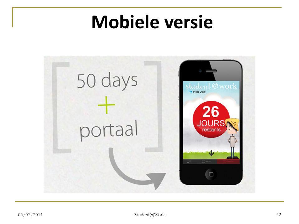 05/07/2014 Student@Work 52 Mobiele versie