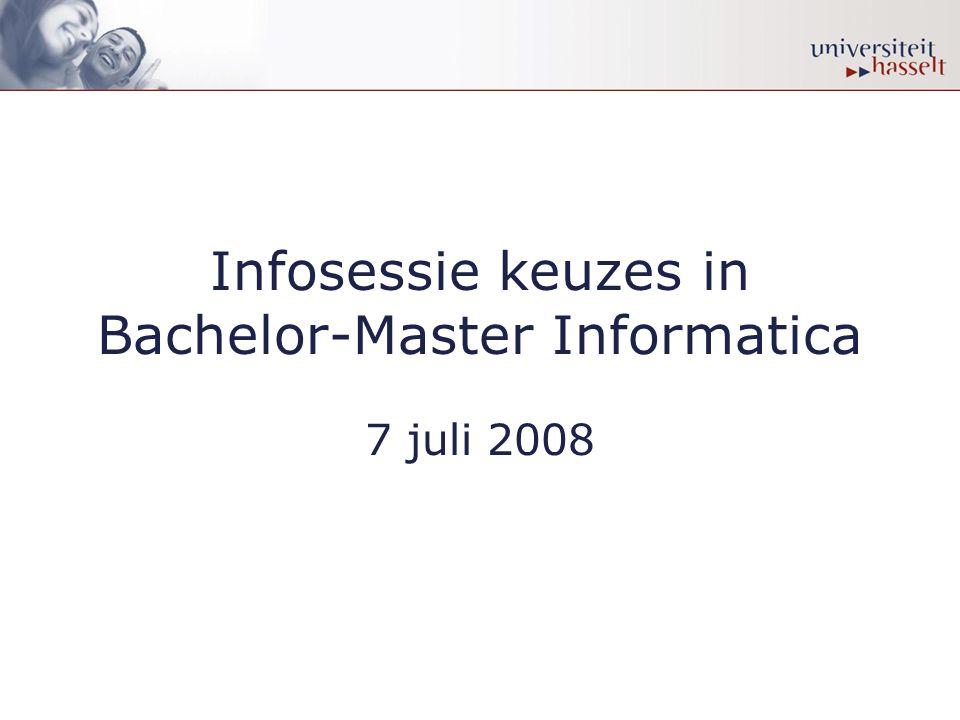 Infosessie keuzes in Bachelor-Master Informatica 7 juli 2008
