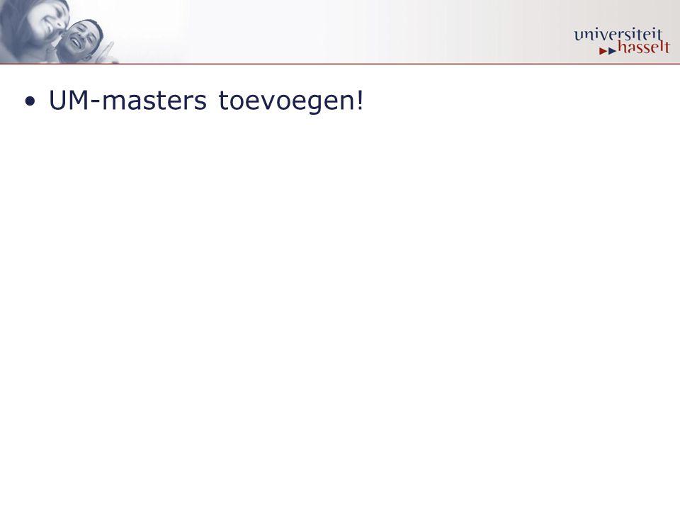•UM-masters toevoegen!