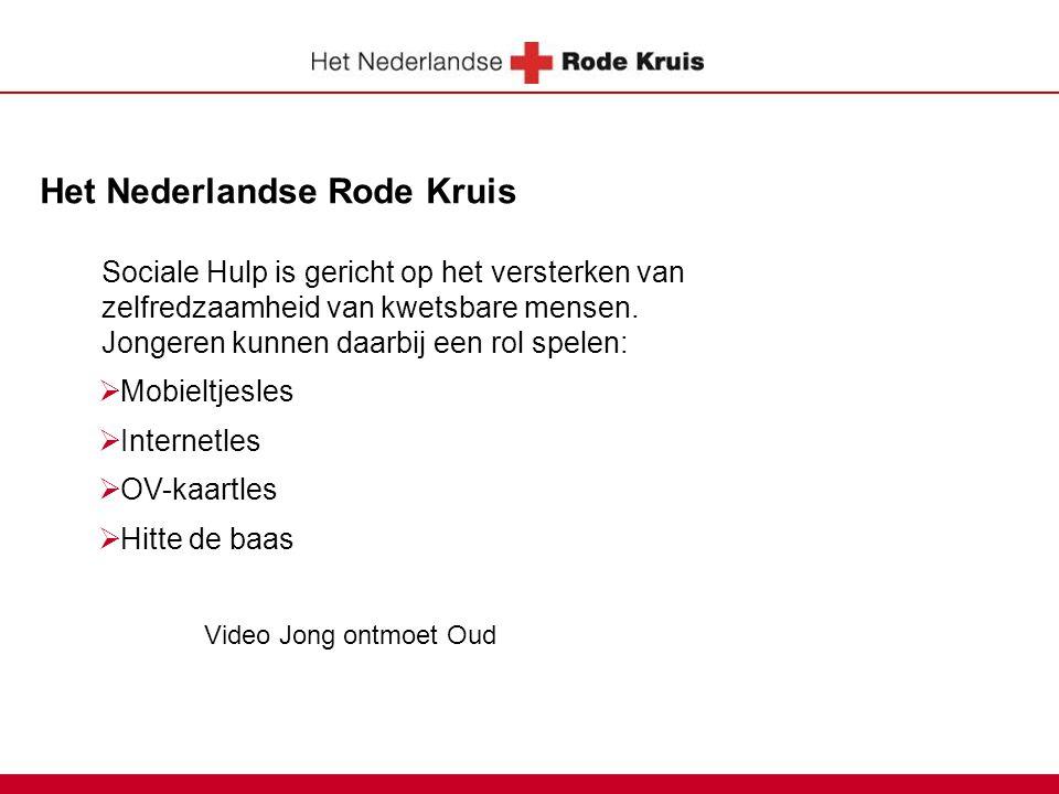 Het Nederlandse Rode Kruis  Mobieltjesles  Internetles  OV-kaartles  Hitte de baas Sociale Hulp is gericht op het versterken van zelfredzaamheid v