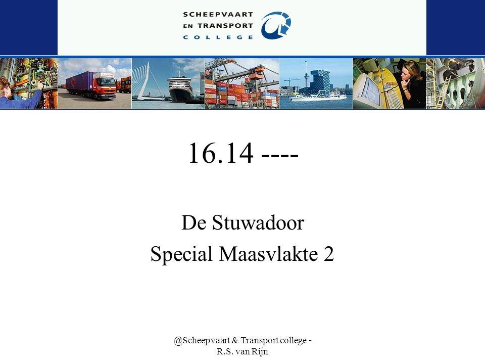 @Scheepvaart & Transport college - R.S. van Rijn 16.14 ---- De Stuwadoor Special Maasvlakte 2