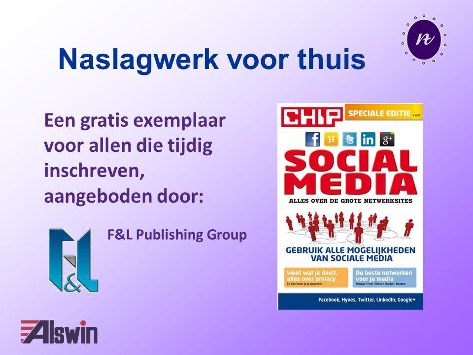 Naslagwerk voor thuis Een gratis exemplaar voor allen die tijdig inschreven, aangeboden door: F&L Publishing Group