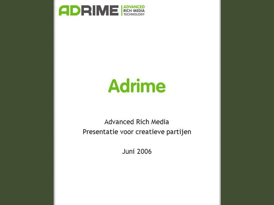 2006 ADRIME – Advanced Rich Media Technology ScreenAd •Werking ScreenAd One-Tag © systeem Ad-serving Adrime Components •Inspector •Positionering –Uitlijning