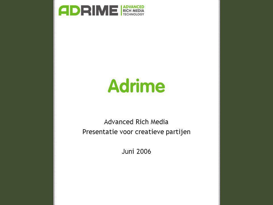 2006 ADRIME – Advanced Rich Media Technology ScreenAd •Streaming content DemoFloorAd inclusief VideoAd Volvo