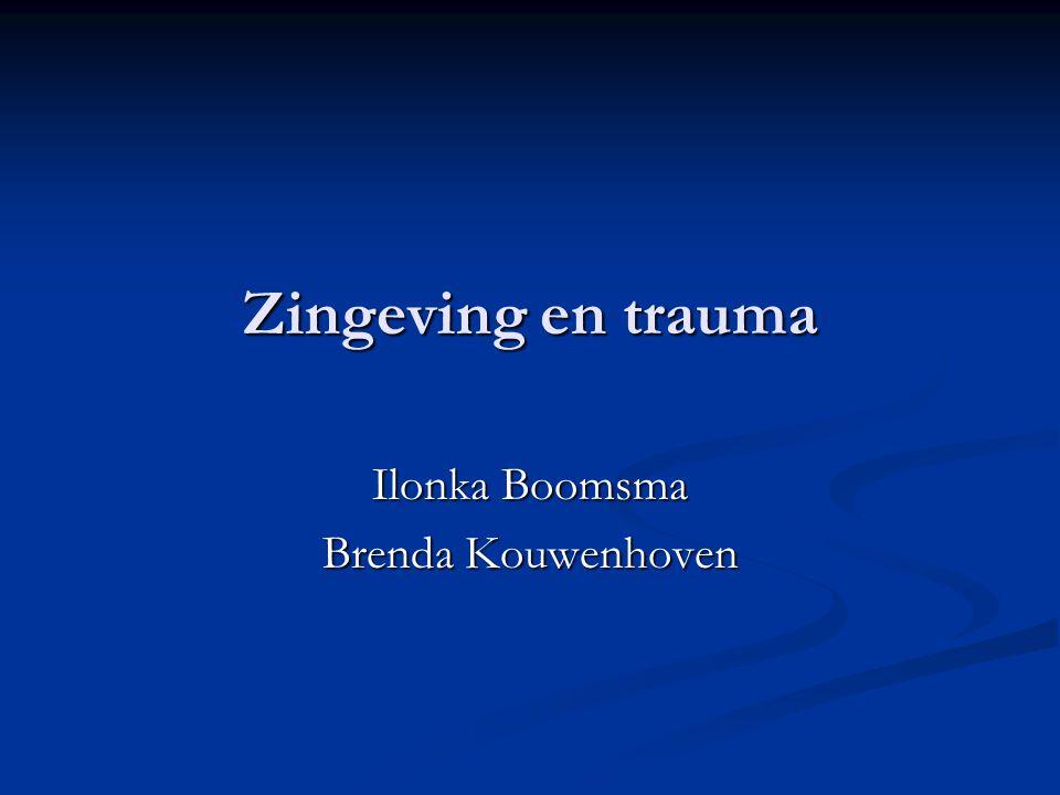 Zingeving en trauma Ilonka Boomsma Brenda Kouwenhoven