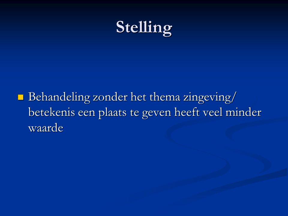 Stelling  Behandeling zonder het thema zingeving/ betekenis een plaats te geven heeft veel minder waarde