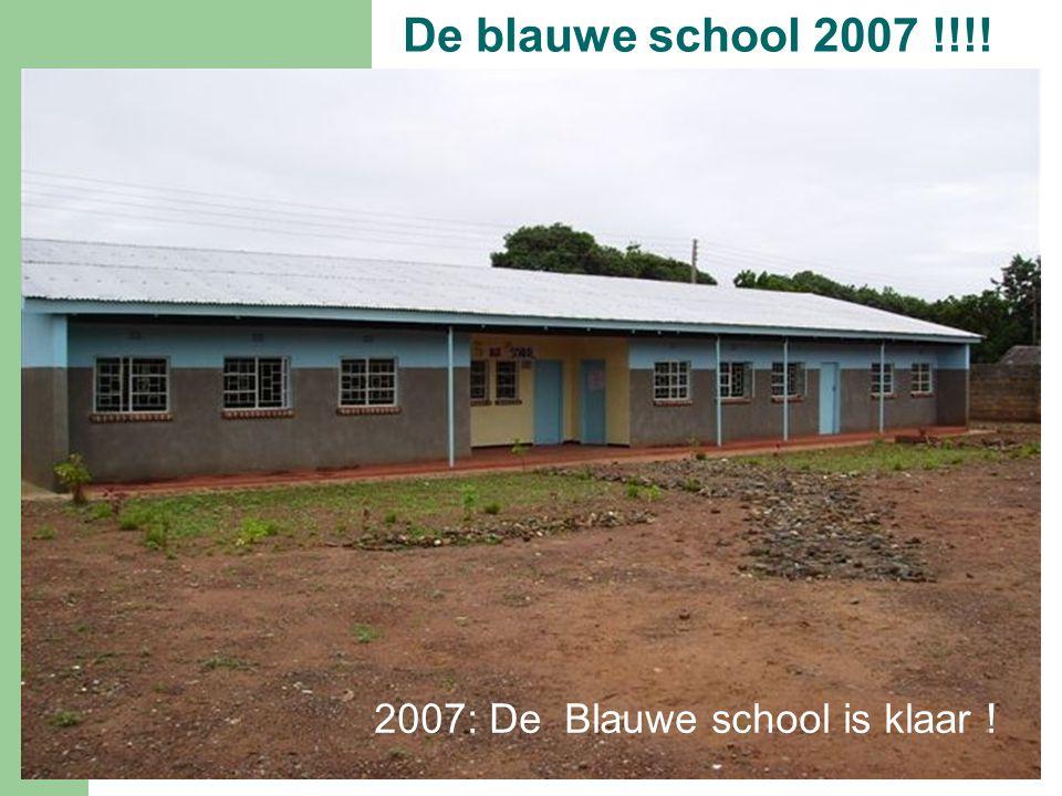 De blauwe school 2007 !!!! 2007: De Blauwe school is klaar !