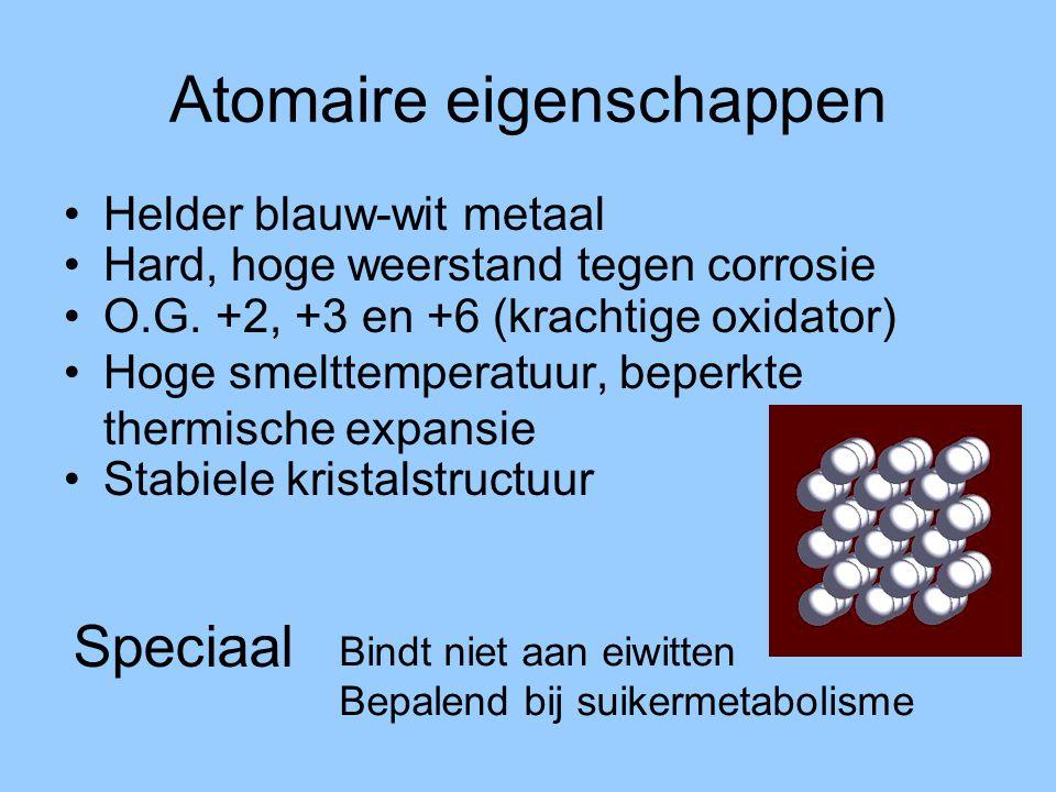 Atomaire eigenschappen •Helder blauw-wit metaal •Hard, hoge weerstand tegen corrosie •O.G. +2, +3 en +6 (krachtige oxidator) •Hoge smelttemperatuur, b