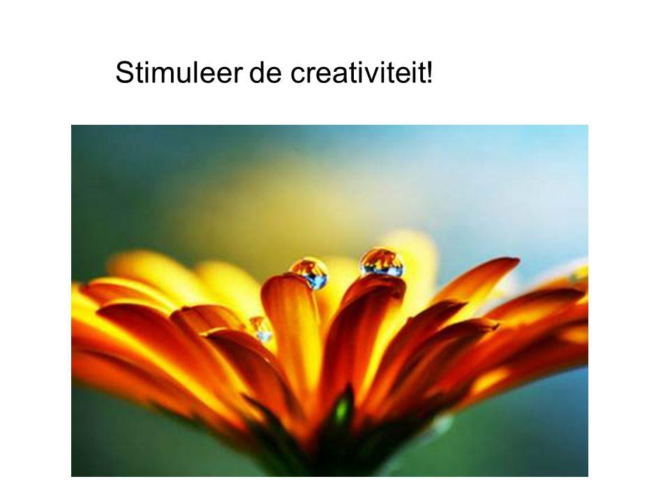 Stimuleer de creativiteit!