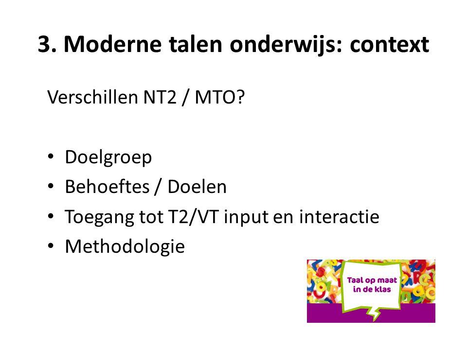 3.Moderne talen onderwijs: context Verschillen NT2 / MTO.