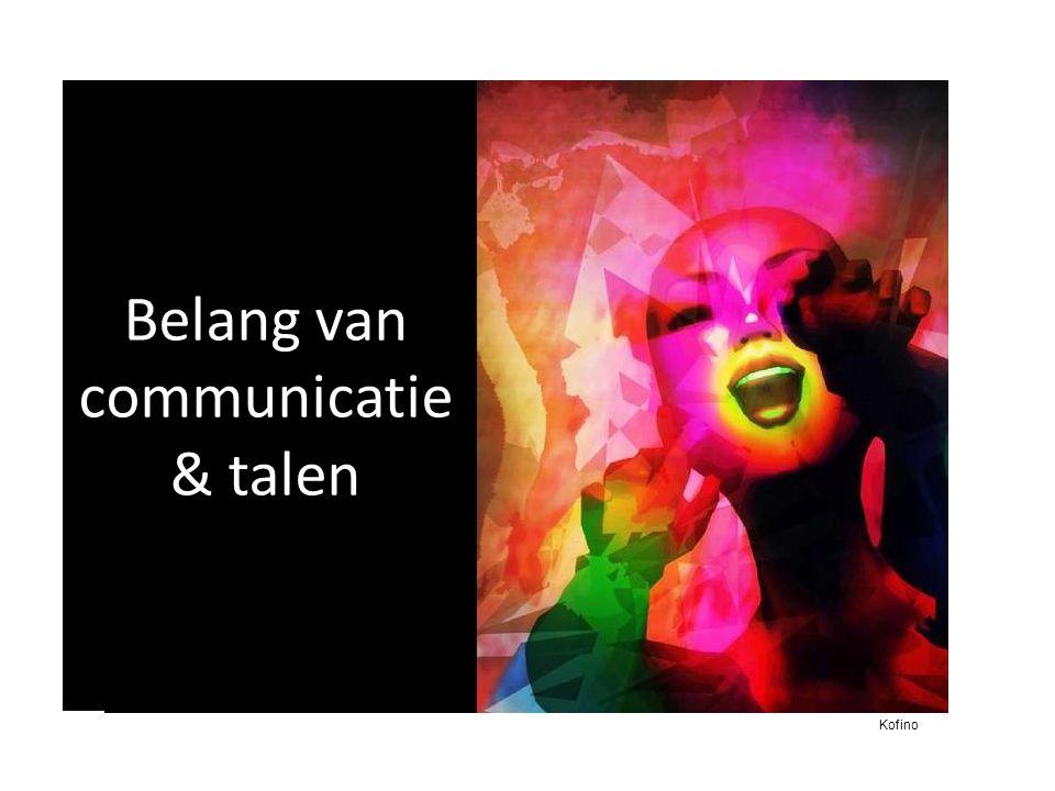 Belang van communicatie & talen Kofino