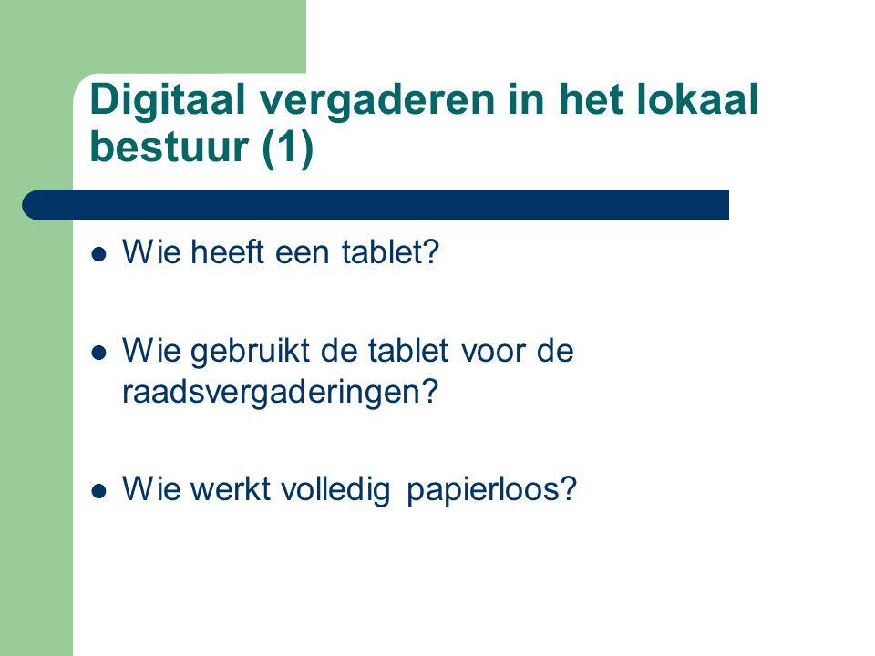 Digitaal vergaderen in het lokaal bestuur (2) 1.Introductie tablets 2.