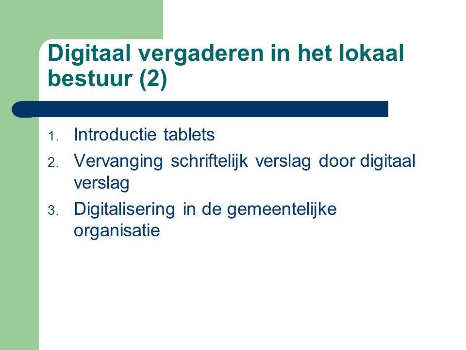 Digitaal vergaderen in het lokaal bestuur (2) 1. Introductie tablets 2.