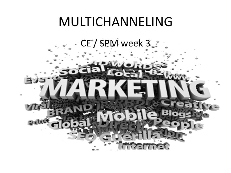 MULTICHANNELING CE / SPM week 3