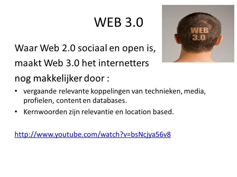 Waar Web 2.0 sociaal en open is, maakt Web 3.0 het internetters nog makkelijker nog makkelijker door : • vergaande relevante koppelingen van technieken, media, profielen, content en databases.