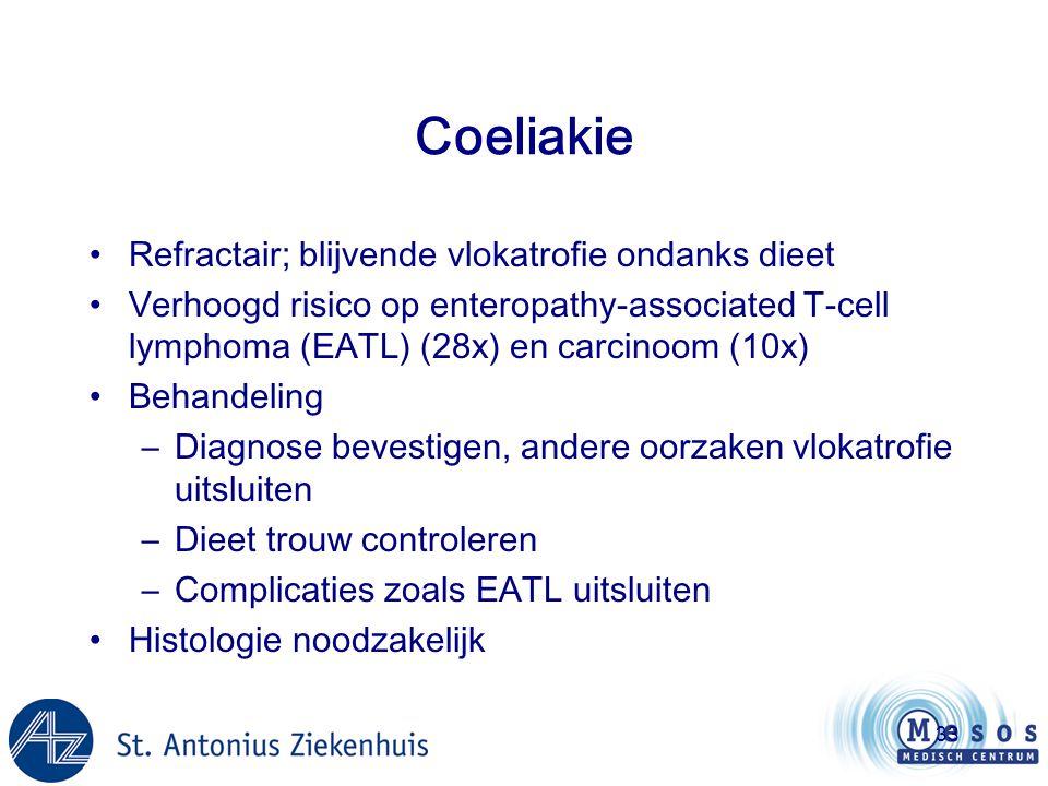 33 Coeliakie •Refractair; blijvende vlokatrofie ondanks dieet •Verhoogd risico op enteropathy-associated T-cell lymphoma (EATL) (28x) en carcinoom (10
