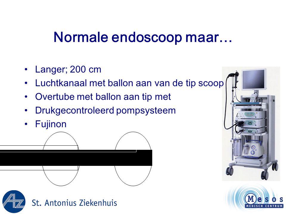 8 Normale endoscoop maar… •Langer; 200 cm •Luchtkanaal met ballon aan van de tip scoop •Overtube met ballon aan tip met •Drukgecontroleerd pompsysteem