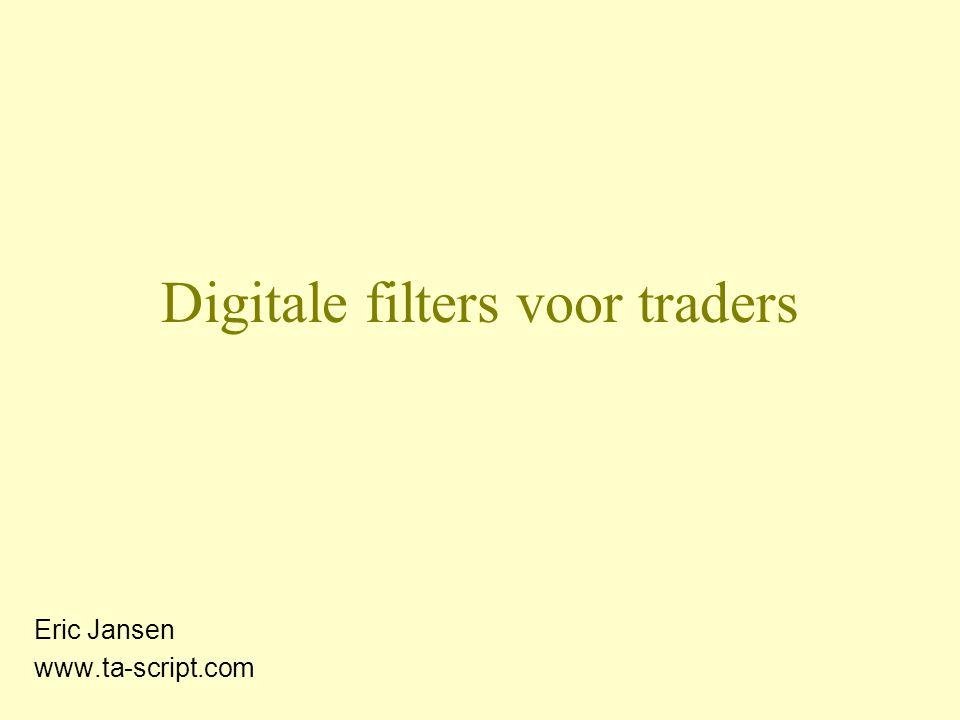 Digitale filters •Elektrotechniek (audio, video) •Iedere indicator is in feite een digitaal filter •John Ehlers –MESA and Trading Market Cycles –Rocket science for traders