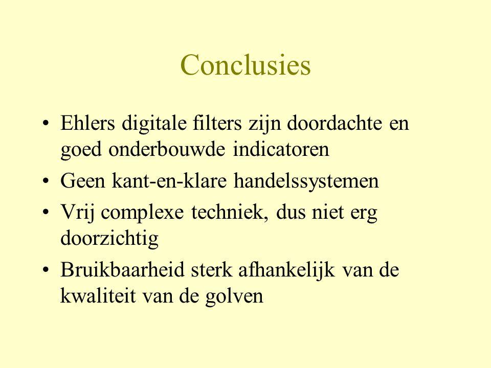 Conclusies •Ehlers digitale filters zijn doordachte en goed onderbouwde indicatoren •Geen kant-en-klare handelssystemen •Vrij complexe techniek, dus n