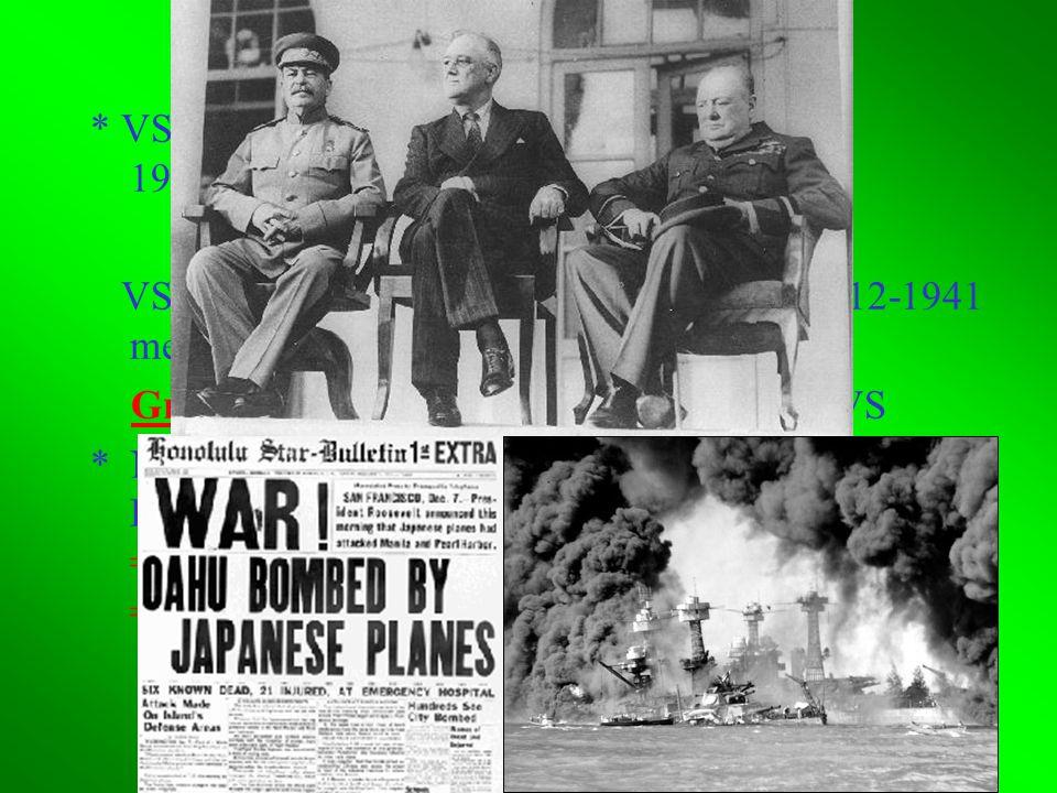1.2 * VS eerst nog isolationistisch; 1941 Lend-Lease Act (Leen en pachtwet) Atlantisch Handvest VS vanaf 7-12-1941 met Japan en vanaf 11-12-1941 met D