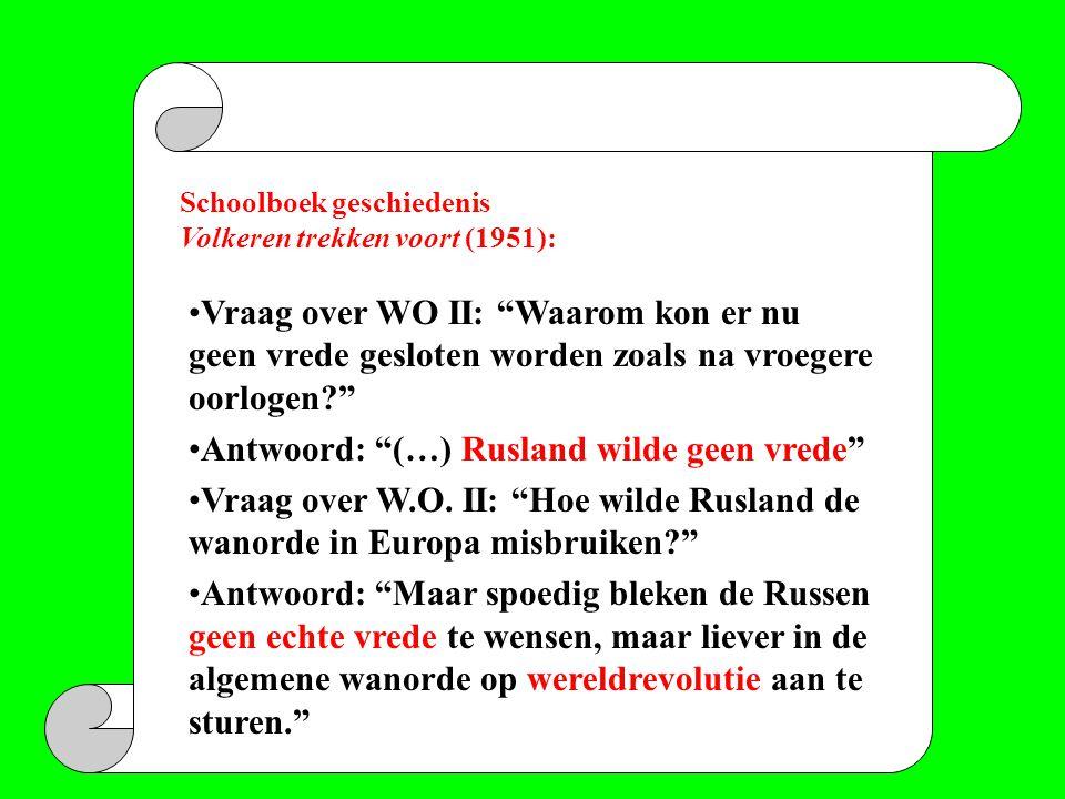 """Schoolboek geschiedenis Volkeren trekken voort (1951): •Vraag over WO II: """"Waarom kon er nu geen vrede gesloten worden zoals na vroegere oorlogen?"""" •A"""