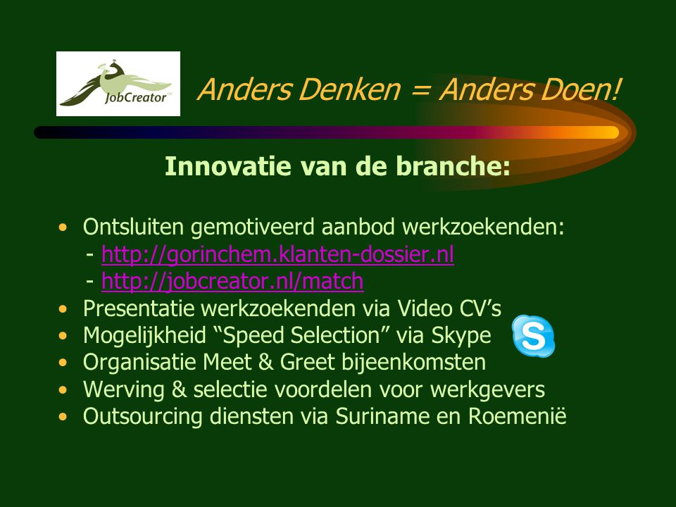 Anders Durven = Anders Doen! HCE JobCreator: Anders Durven = Anders Doen! •Landelijk netwerk van circa 50 samenwerkings- partners (stuk voor stuk bewe