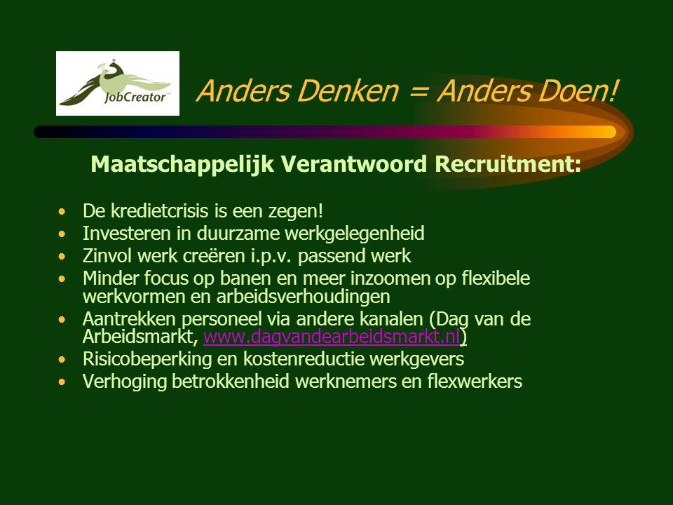 Anders Denken = Anders Doen! Innovatie van de branche: •Ontsluiten gemotiveerd aanbod werkzoekenden: - http://gorinchem.klanten-dossier.nlhttp://gorin