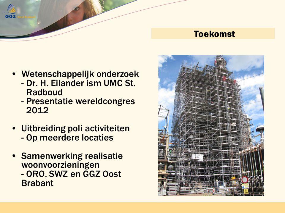 Contactnetwerk bijeenkomst 22 april 2010 GGZ Oost BrabantContactnetwerkbijeenkomst 22 april 2010 GGZ Oost Brabant Toekomst •Wetenschappelijk onderzoek