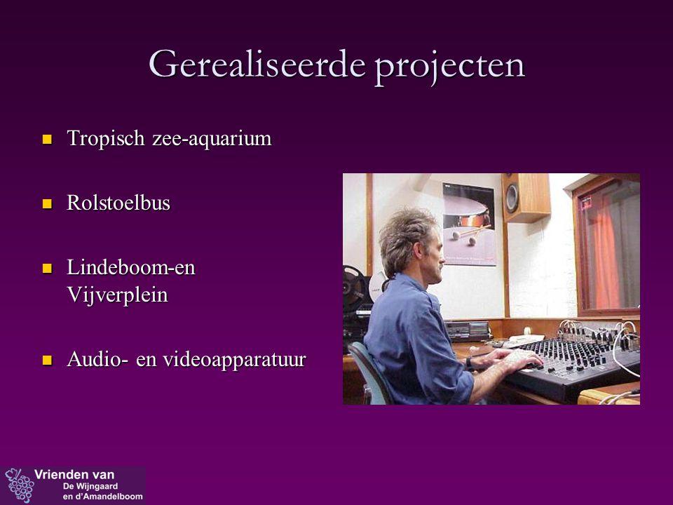Gerealiseerde projecten  Tropisch zee-aquarium  Rolstoelbus  Lindeboom-en Vijverplein  Audio- en videoapparatuur