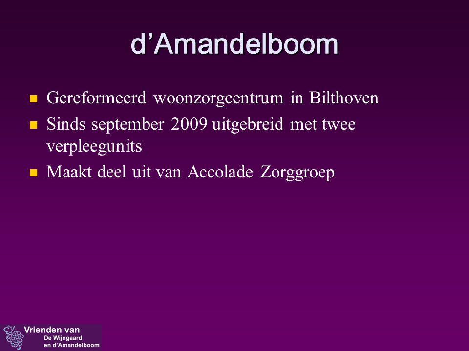 d'Amandelboom   Gereformeerd woonzorgcentrum in Bilthoven   Sinds september 2009 uitgebreid met twee verpleegunits   Maakt deel uit van Accolade