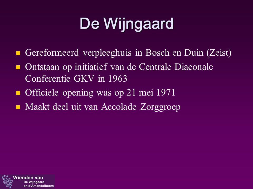 De Wijngaard   Gereformeerd verpleeghuis in Bosch en Duin (Zeist)   Ontstaan op initiatief van de Centrale Diaconale Conferentie GKV in 1963   O