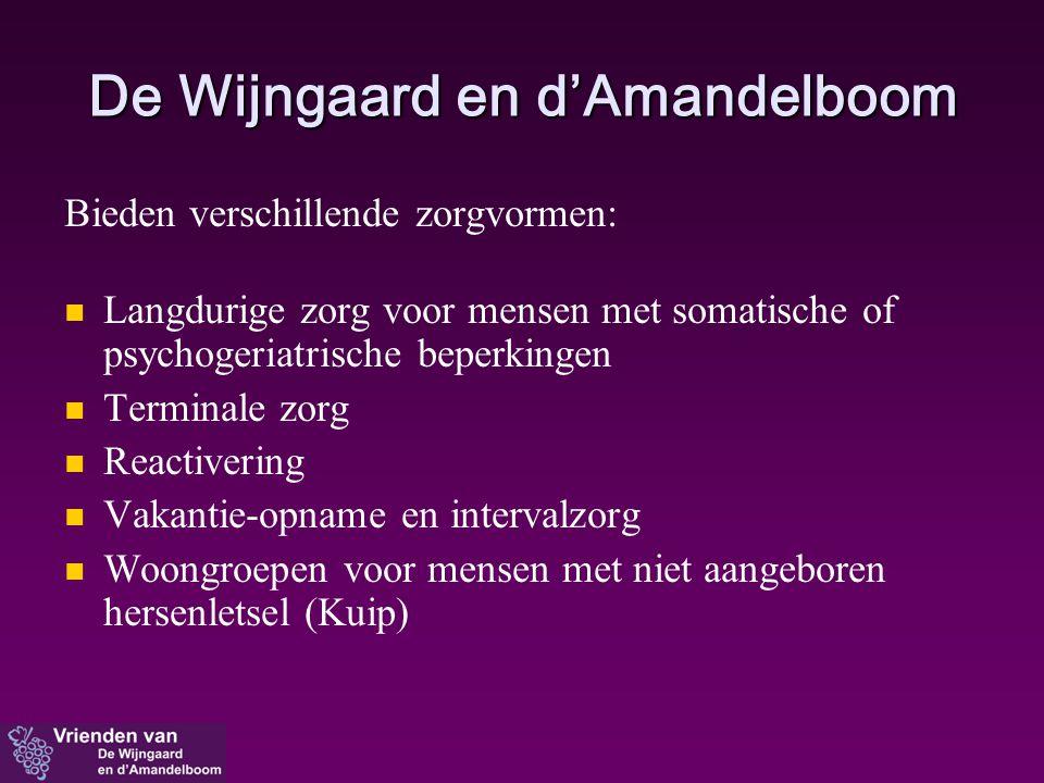De Wijngaard en d'Amandelboom Bieden verschillende zorgvormen:   Langdurige zorg voor mensen met somatische of psychogeriatrische beperkingen   Te