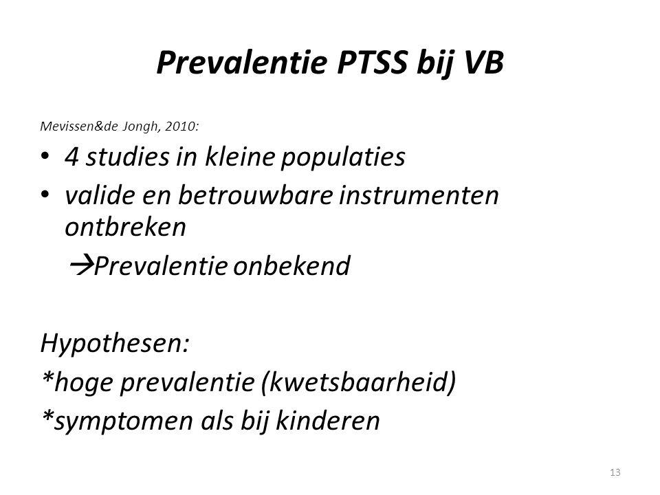 13 Prevalentie PTSS bij VB Mevissen&de Jongh, 2010: • 4 studies in kleine populaties • valide en betrouwbare instrumenten ontbreken  Prevalentie onbe